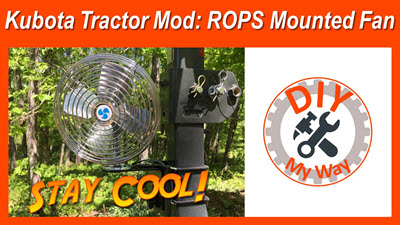 Kubota Tractor Mod: Adding a ROPS Mounted Fan