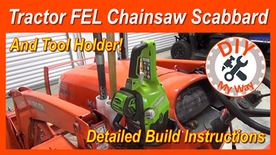 Tractor FEL Mounted Chainsaw Scabbard and Tool Holder