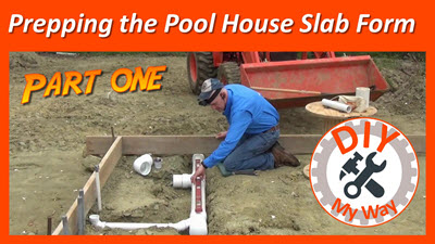 Prepping the Pool House SlabForm
