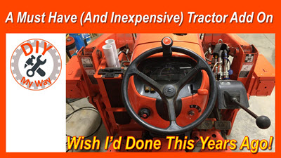 A Must-Have and Inexpensive Tractor Add-On