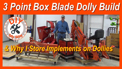 3 Point Box Blade Dolly Build & Why I Store Implements on Dollies