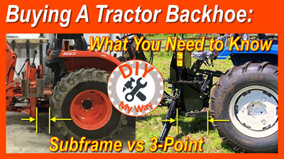 Buying a Tractor Backhoe: What you Need to Know – Subframe vs 3-Point